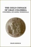 THE GOLD COINAGE OF GRAN COLOMBIA, by Frank Sedwick (1991)