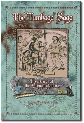 THE TUMBAGA SAGA: TREASURE OF THE CONQUISTADORS